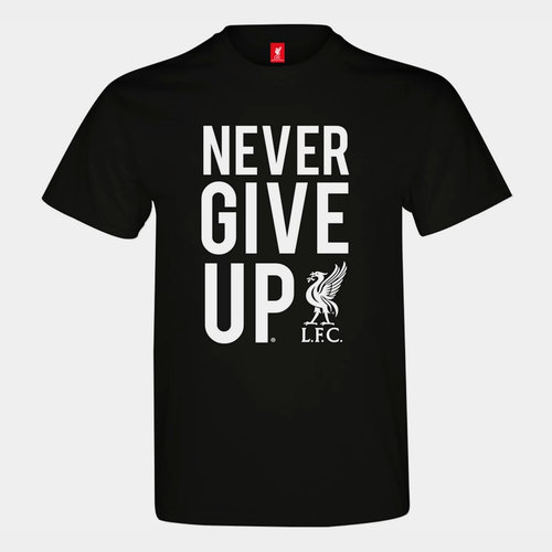 Liverpool Never Give Up T Shirt Mens